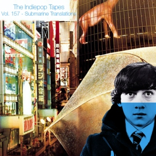 The Indiepop Tapes, Vol. 157: Submarine Translations