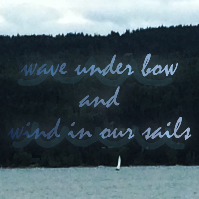 wave under bow and wind in our sails