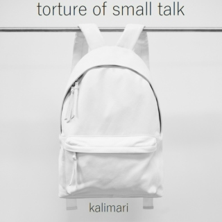 Torture of Small Talk