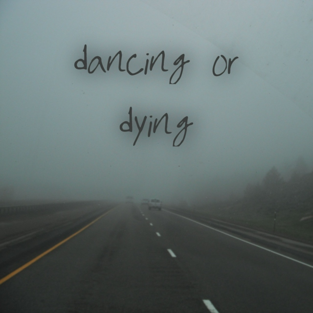 dancing or dying