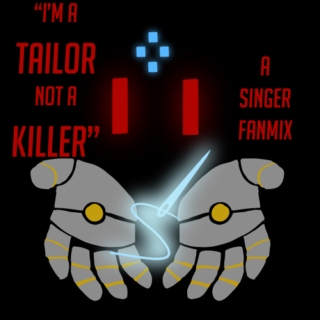 I'm A Tailor, Not a Killer: A Mix for Singer