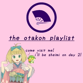 the otakon playlist