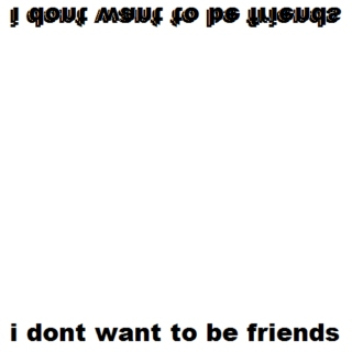 i dont want to be friends