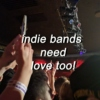 indie bands need love too!
