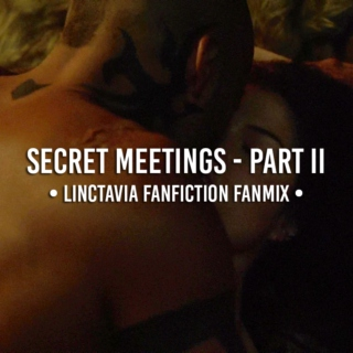 linctavia  //  secret meetings - part II