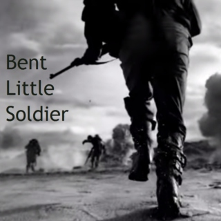 Bent Little Soldier