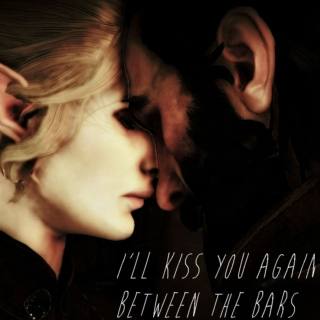 I'll kiss you again, between the bars