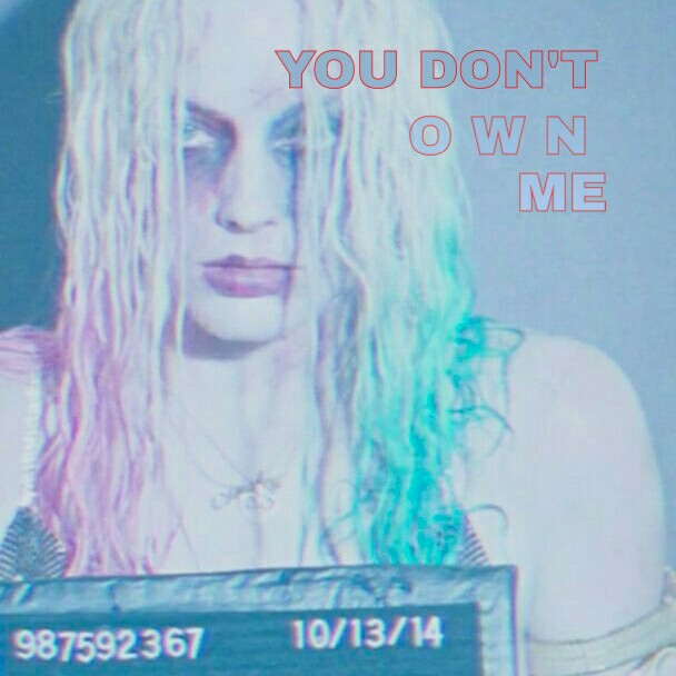 you don't  O W N  me
