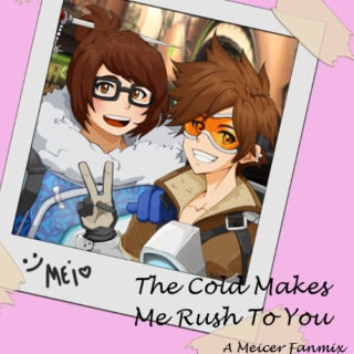 The Cold Makes Me Rush To You
