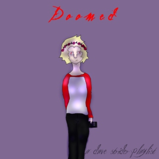 || Doomed || A Dave Strider Playlist