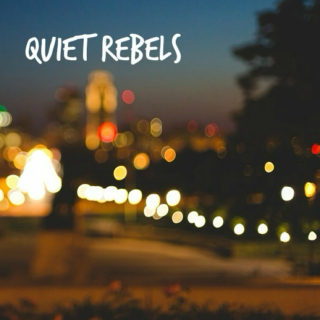 quiet rebels