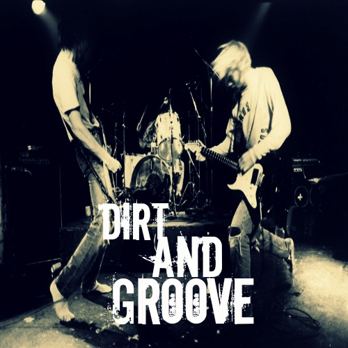 Dirt And Groove