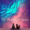 Our Flame In Space