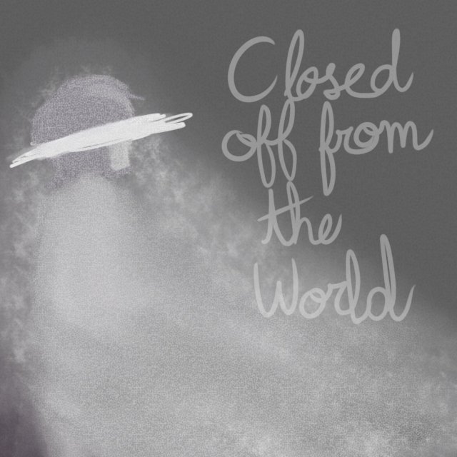 closed off from the world {Composer}