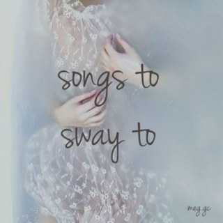 songs to sway to