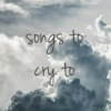 songs to cry to