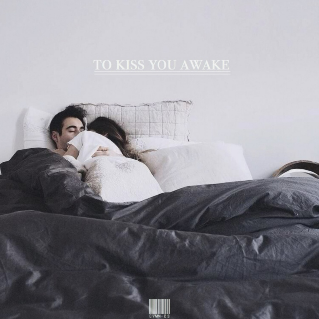 to kiss you awake