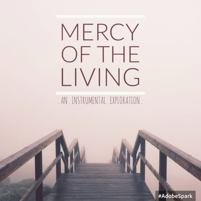 Mercy of the Living