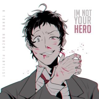 I'm Not Your Hero
