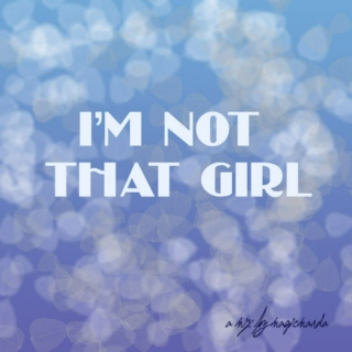 I'm Not That Girl