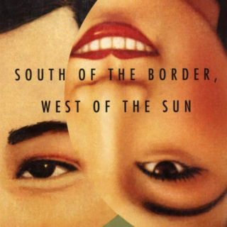 south of the border, west of the sun ♬ (1992)