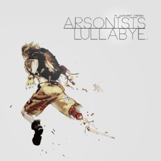arsonists lullabye.