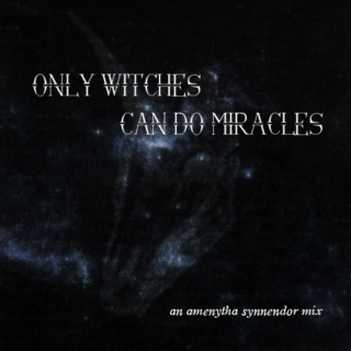 ★ only witches can do miracles ★