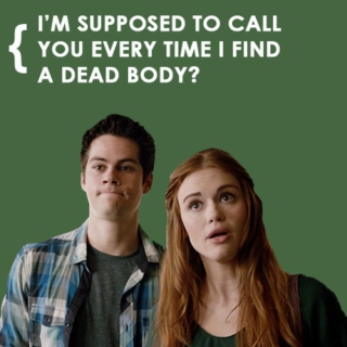 i'm supposed to call you every time i find a dead body?