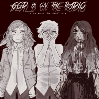 god is on the radio (devil is on the radio)