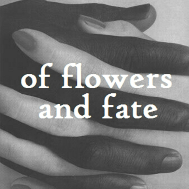✧ of flowers & fate ✧