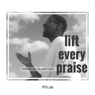 lift every praise