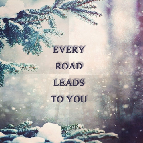 every road leads to you ☼