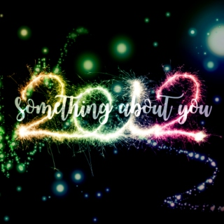 Something About You: Favs of 2012
