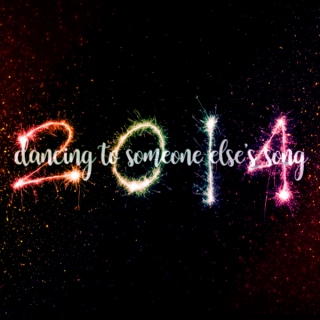 Dancing to Someone Else's Song: Favs of 2014