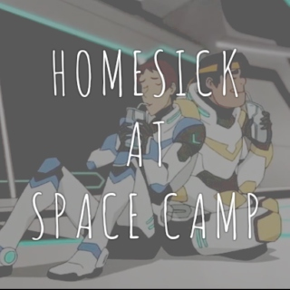homesick at space camp