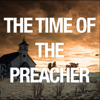 The Time of the Preacher