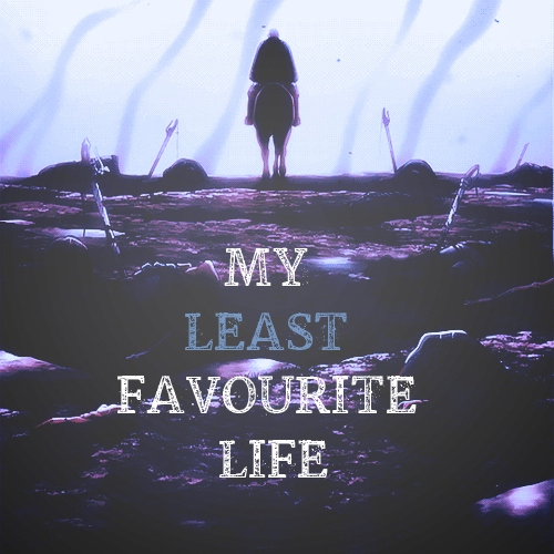 My (least) favourite life