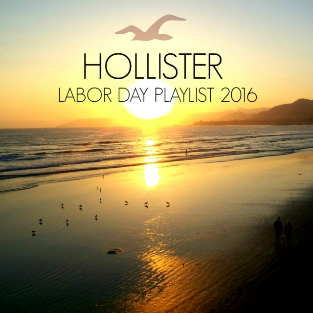 Hollister Co. 2016 Labor Day Playlist