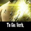 To Go: Verb,