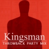 Kingsman Party [throwback mix]
