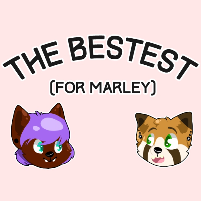 the bestest [for marley]