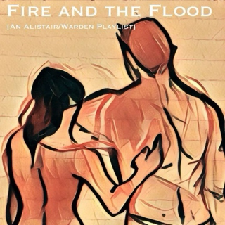 Fire and the Flood