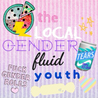 the local genderfluid youth