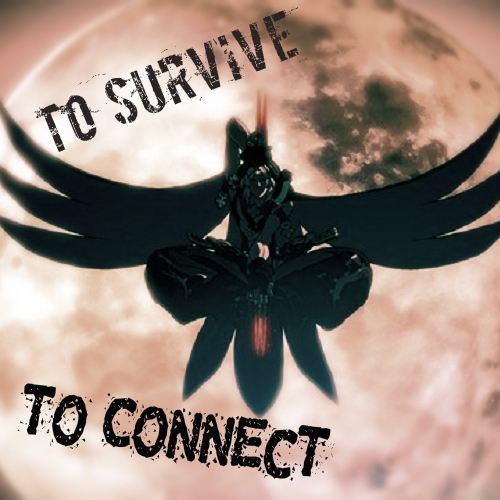 To Survive, To Connect [RAVEN]