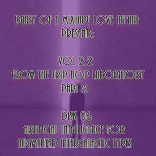 054: Artifical Intelligence for Augmented Intergalactic Types [From The Trip-Hop Laboratory - Part 2 : Disk 06]