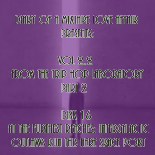 064:  At The Furthest Reaches: Intergalactic Outlaws Run This Here Spaceport [From The Trip-Hop Laboratory - Part 2: Disk 16]