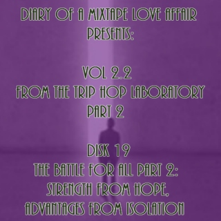 068: The Battle for All: Part 2 - Strength from Hope, Advantages from Isolation [From The Trip-Hop Laboratory - Part 2: Disk 20]