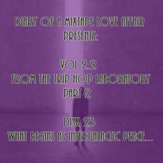 071: What Began as Intergalactic Peace... [From The Trip-Hop Laboratory - Part 2: Disk 23]