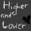 Higher and Lower