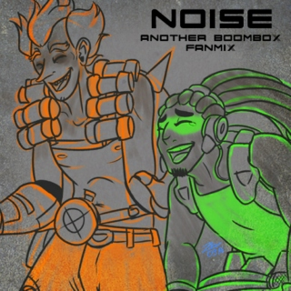 NOISE - Another Boombox Fanmix